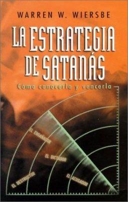 La Estrategia de Satanas: Como Conocerla y Vencerla = The Strategy of Satan 9780825418617