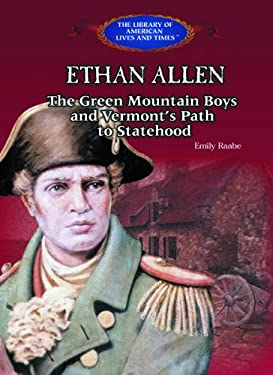 Ethan Allen: The Green Mountain Boys, and Vermont's Path to Statehood 9780823957224