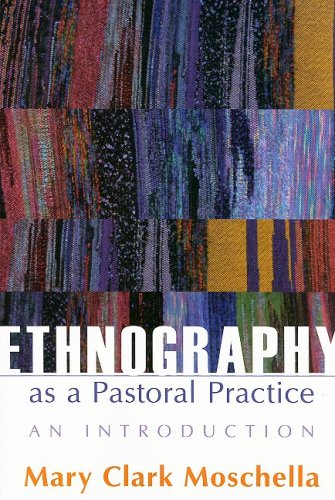 Ethnography as a Pastoral Practice: An Introduction 9780829817744