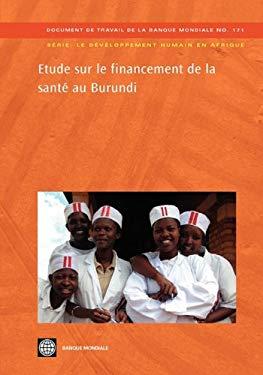 Etude Sur Le Financement de La Sant Au Burundi 9780821380116