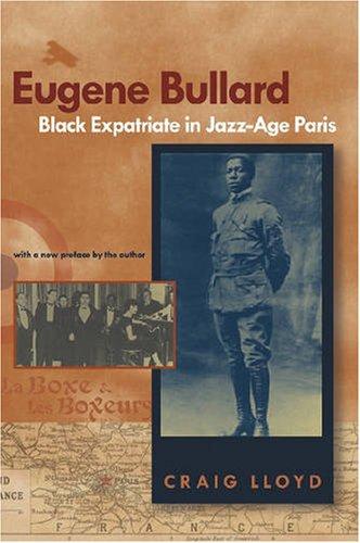 Eugene Bullard, Black Expatriate in Jazz-Age Paris 9780820321929