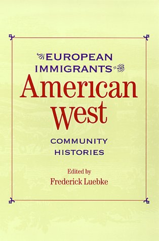 European Immigrants in the American West 9780826319920