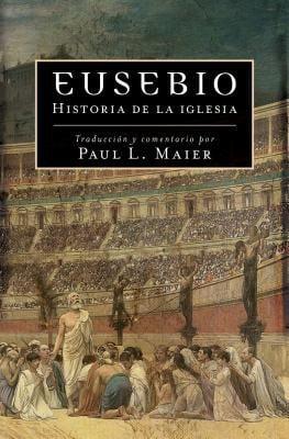 Eusebio: Historia de la Iglesia = Eusebius 9780825412158