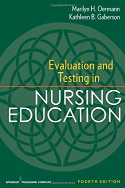 Evaluation and Testing in Nursing Education, Fourth Edition 9780826195555