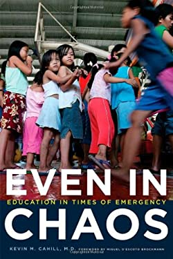Even in Chaos: Education in Times of Emergency 9780823231966