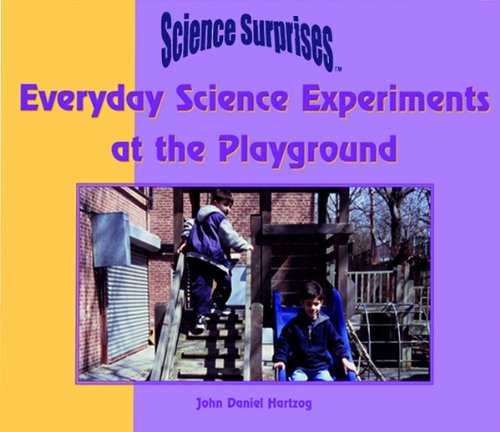Everyday Science Experiments at the Playground