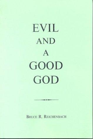 Evil and a Good God Evil and a Good God