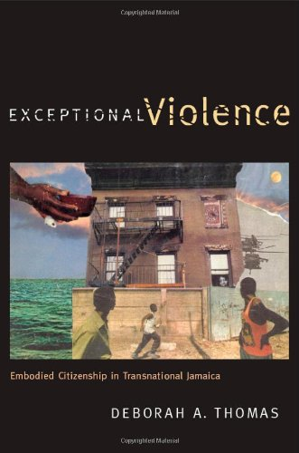 Exceptional Violence: Embodied Citizenship in Transnational Jamaica 9780822350866