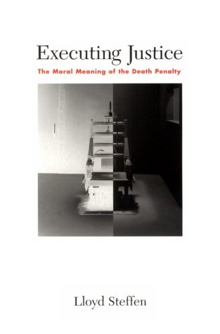 Executing Justice: The Moral Meaning of the Death Penalty 9780829812190