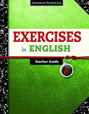 Exercises in English Level F Teacher Guide: Grammar Workbook 9780829423440