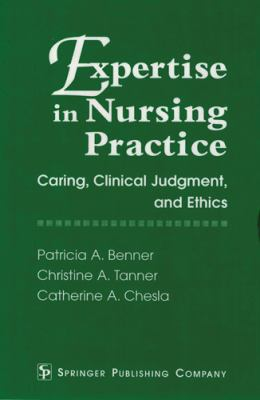 Expertise in Nursing Practice: Caring, Clinical Judgement and Ethics 9780826187031