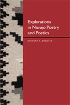 Explorations in Navajo Poetry and Poetics 9780826348012