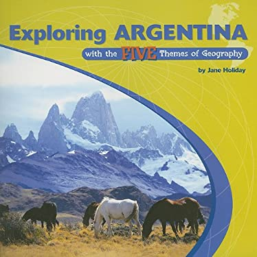 Exploring Argentina with the Five Themes of Geography 9780823946389