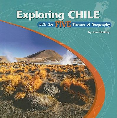 Exploring Chile with the Five Themes of Geography 9780823946372