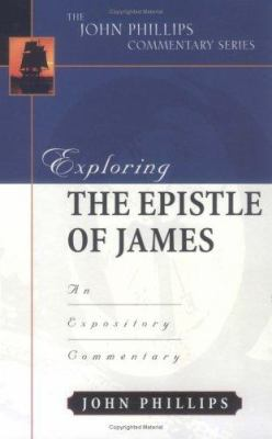 Exploring the Epistle of James: An Expository Commentary 9780825433955