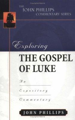 Exploring the Gospel of Luke: An Expository Commentary 9780825433771