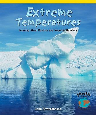 Extreme Temperatures: Learning about Positive and Negative Numbers 9780823989270