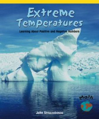 Extreme Temperatures: Learning about Positive and Negative Numbers 9780823989973