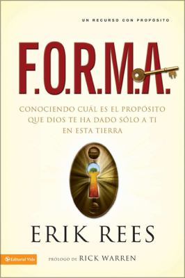F.O.R.M.A.: Conociendo Cual Es el Proposito Que Dios Te Ha Dado Solo A Ti en Esta Tierra 9780829752113