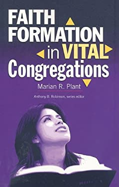 Faith Formation in Vital Congregations 9780829818130