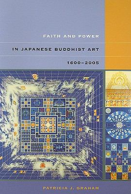 Faith and Power in Japanese Buddhist Art, 1600-2005 9780824831912