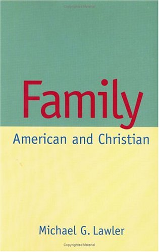 Family: American and Christian 9780829409727