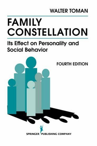 Family Constellation: Its Effects on Personality and Social Behavior, 4th Edition 9780826104960