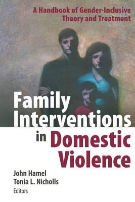 Family Interventions in Domestic Violence: A Handbook of Gender-Inclusive Theory and Treatment 9780826102454