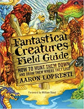 Fantastical Creatures Field Guide: How to Hunt Them Down and Draw Them Where They Live 9780823011117