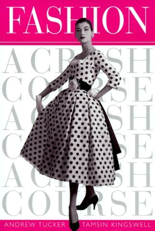 Fashion: A Crash Course 9780823009848