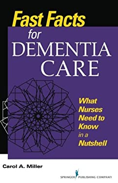 Fast Facts for Dementia Care: What Nurses Need to Know in a Nutshell 9780826120366