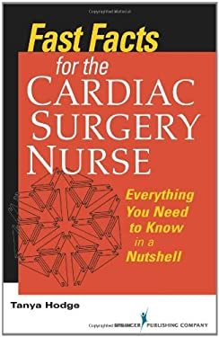 Fast Facts for the Cardiac Surgery Nurse: Everything You Need to Know in a Nutshell 9780826108319