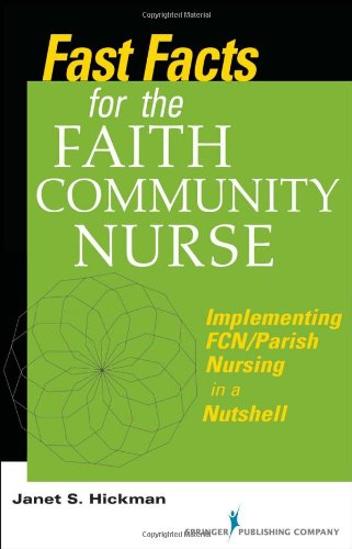 Fast Facts for the Faith Community Nurse: Implementing FCN/Parish Nursing in a Nutshell 9780826107121