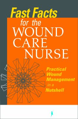 Fast Facts for Wound Care Nursing: Practical Wound Management in a Nutshell 9780826107756
