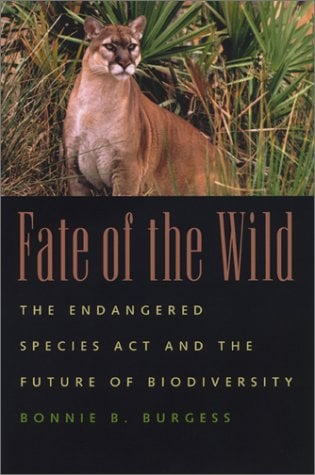 Fate of the Wild: The Endangered Species Act and the Future of Biodiversity 9780820322964