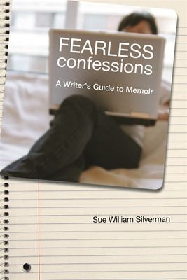 Fearless Confessions: A Writer's Guide to Memoir 9780820331669
