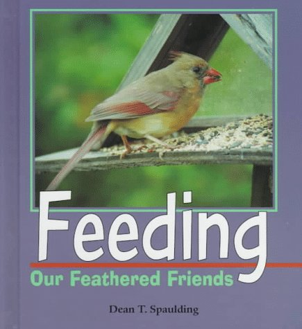 Feeding Our Feathered Friends 9780822531753