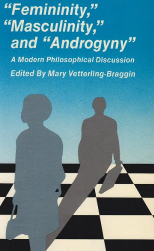 Femininity, Masculinity and Androgyny : A Modern Philosophical Discussion