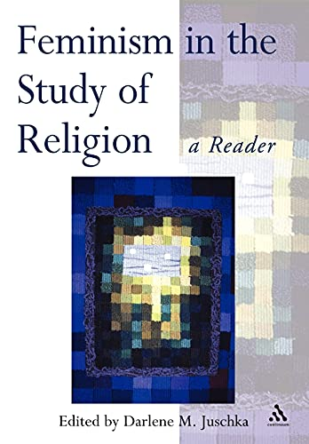 Feminism in the Study of Religion 9780826447272