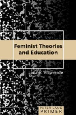 Feminist Theories and Education Primer: Primer 9780820471471