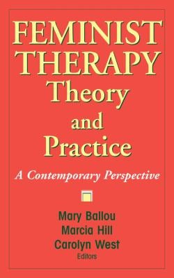Feminist Therapy Theory and Practice: A Contemporary Perspective 9780826119575