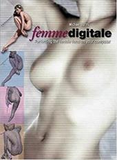 Femme Digital: Perfecting the Female Form on Your Computer 3551586