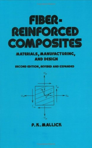 Fiber-Reinforced Composites: Materials, Manufacturing, and Design, Second Edition 9780824790318
