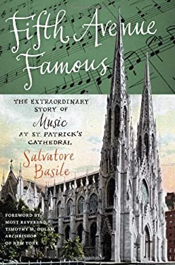 Fifth Avenue Famous: The Extraordinary Story of Music at St. Patrick's Cathedral 9780823231874