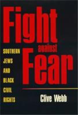 Fight Against Fear: Southern Jews and Black Civil Rights 9780820322681