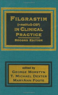 Filgrastim (R-Methug-CSF) in Clinical Practice, Second Edition 9780824700577
