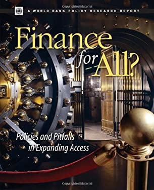 Finance for All?: Policies and Pitfalls in Expanding Access 9780821372913