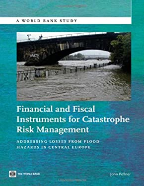 Financial and Fiscal Instruments for Catastrophe Risk Management 9780821395790