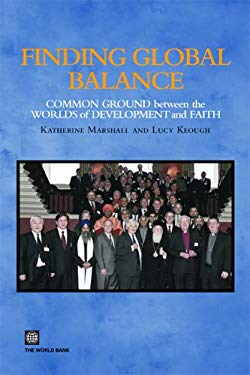 Finding Global Balance: Common Ground Between the Worlds of Development and Faith 9780821362471