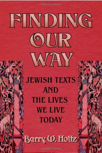 Finding Our Way: Jewish Texts and the Lives We Lead Today 9780827608184